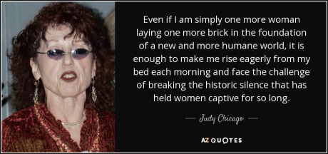 quote-even-if-i-am-simply-one-more-woman-laying-one-more-brick-in-the-foundation-of-a-new-judy-chicago-63-72-18